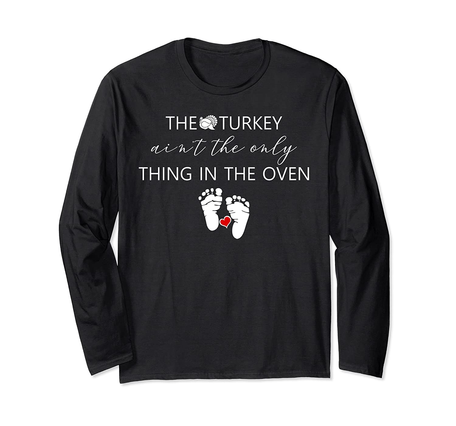 Turkey in the oven pregnancy announcement thanksgiving gift Long Sleeve T-Shirt