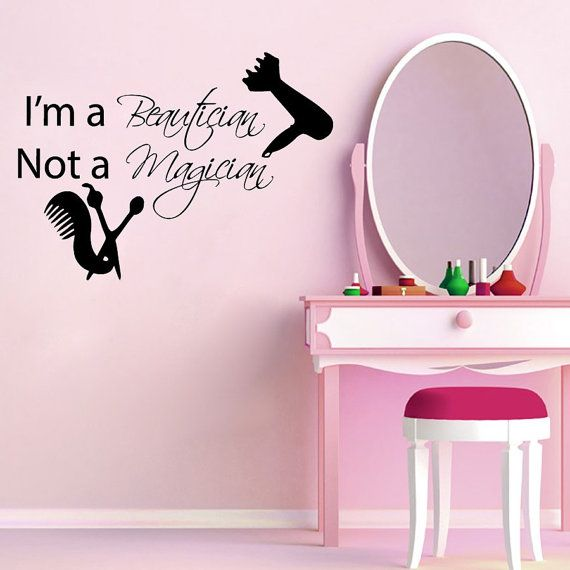 Wall decals vinyl decal sticker quote i 39 m a beautician not for Stickers design salon