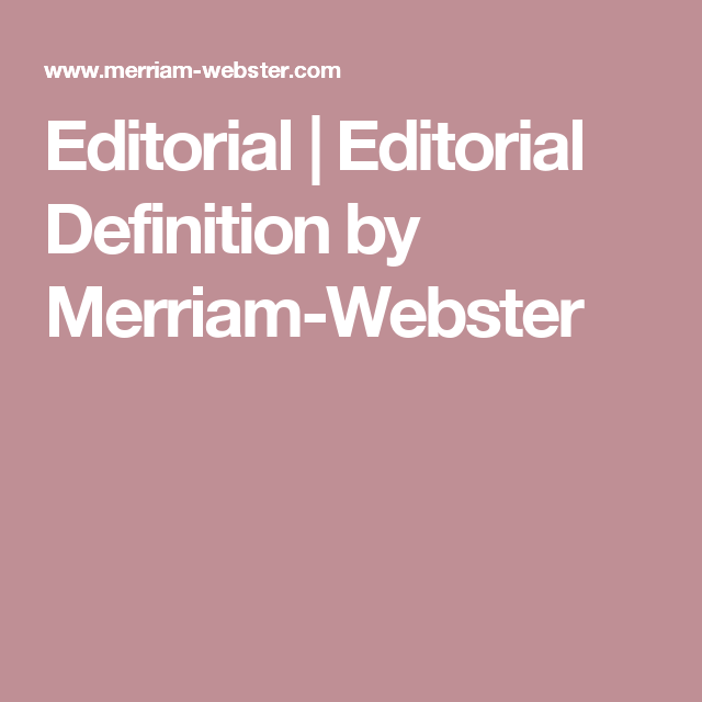 Wonderful Editorial | Editorial Definition By Merriam Webster
