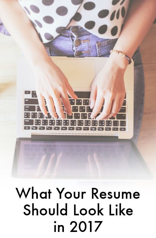 What Your Resume Should Look Like in 2017 Resume examples - what a good resume should look like