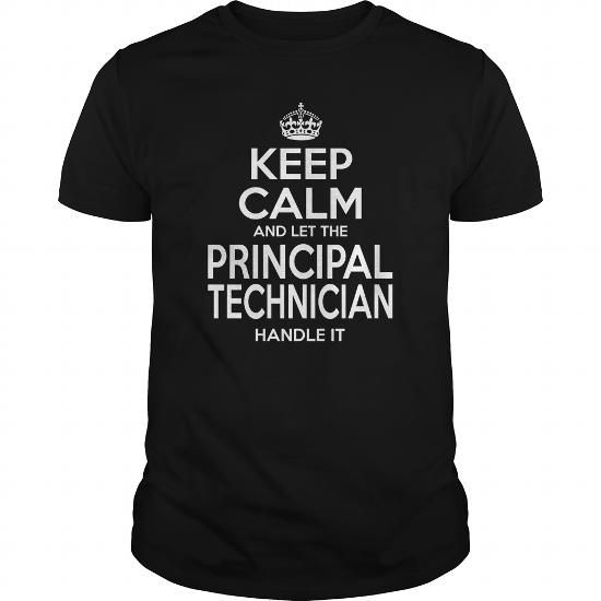 PRINCIPAL TECHNICIAN Keep Calm And Let Me Handle It T Shirts, Hoodies. Get it now ==► https://www.sunfrog.com/LifeStyle/PRINCIPAL-TECHNICIAN--Keepcalm-115323136-Black-Guys.html?41382