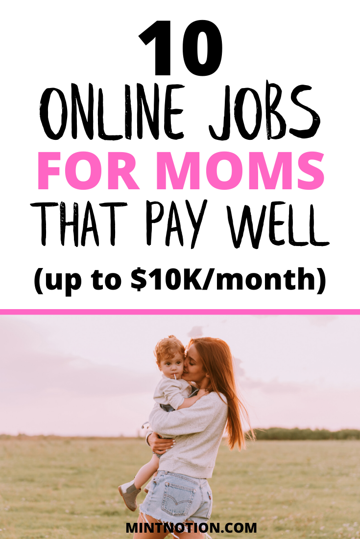 10 Stay At Home Mom Jobs Flexible And High Paying Online Jobs For Moms Mom Jobs Online Jobs