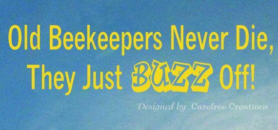 Beekeepers Never Die Vinyl Decal Vinyl Decal Diy Vinyl Decals Vinyl For Cars