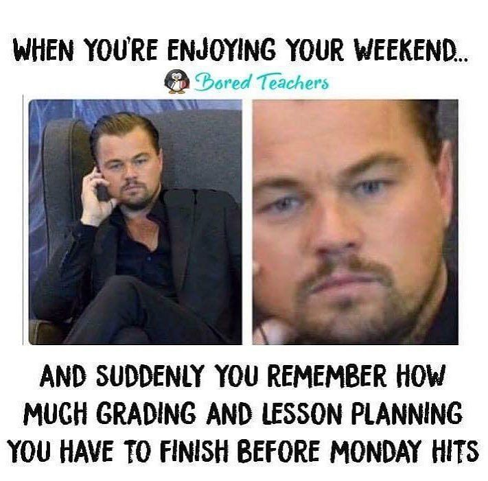 When The Monday To Friday Struggle Ends We Get 2 Days To Recharge Our Batteries Before Monday Comes Back And Slaps Teacher Humor Bored Teachers Teaching Humor