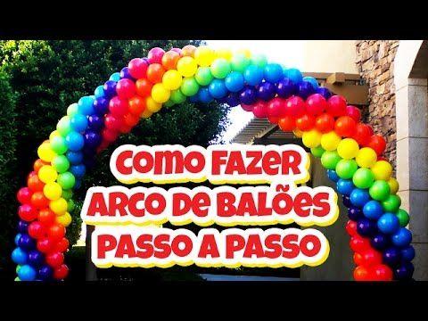 Como Fazer Arco De Baloes Arco De Bexigas Passo A Passo Como
