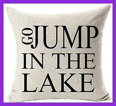 """Best Gift Funny Inspirational Sayings Go Jump In The Lake Cotton Lin 2 18 """"X18 """"..."""