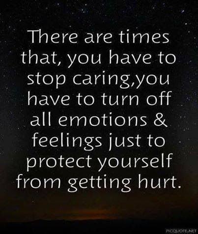 Turn Off Emotions Feelings My Quotes Quotes Stop Caring