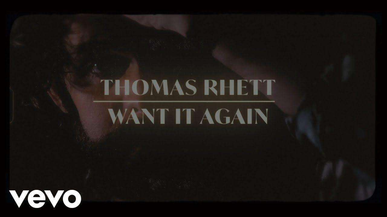 Thomas Rhett Want It Again Lyric Video Youtube In 2021 Lyrics Thomas Rhett Country Music