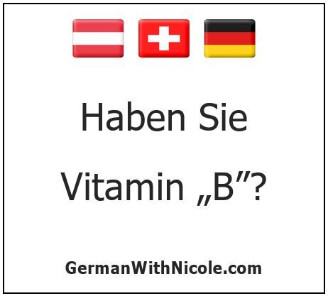 Haben Sie Vitamin B Learn German About Me Blog Learning
