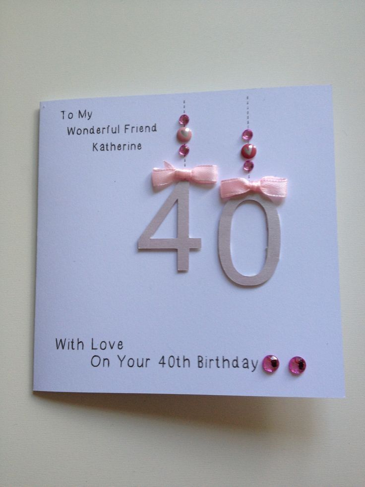 Handmade 40th Birthday Card For Friend Diy Cards Pinterest 2015