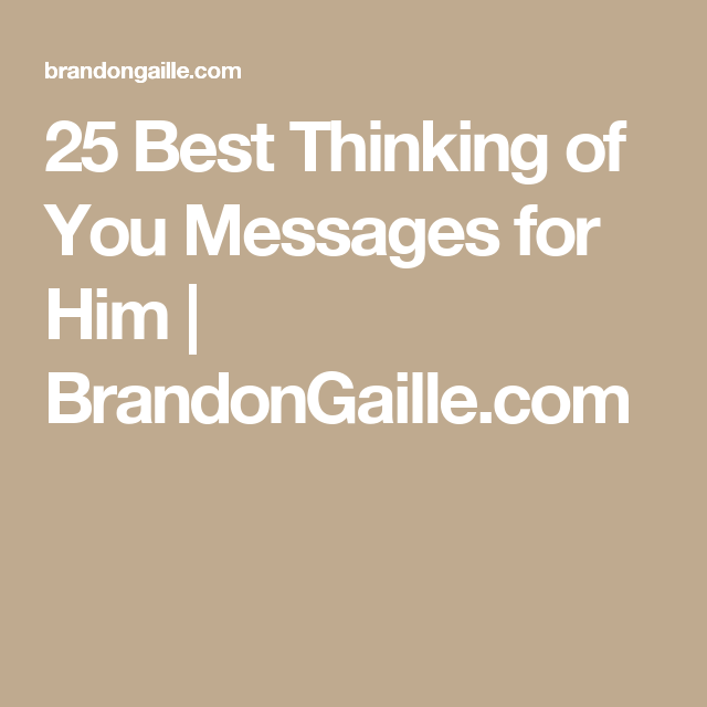 27 best thinking of you messages for him messages personal 25 best thinking of you messages for him brandongaille m4hsunfo Choice Image