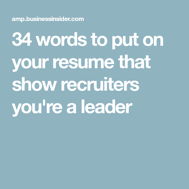 I\'m a recruiter, and there are 34 words and phrases that you can put ...