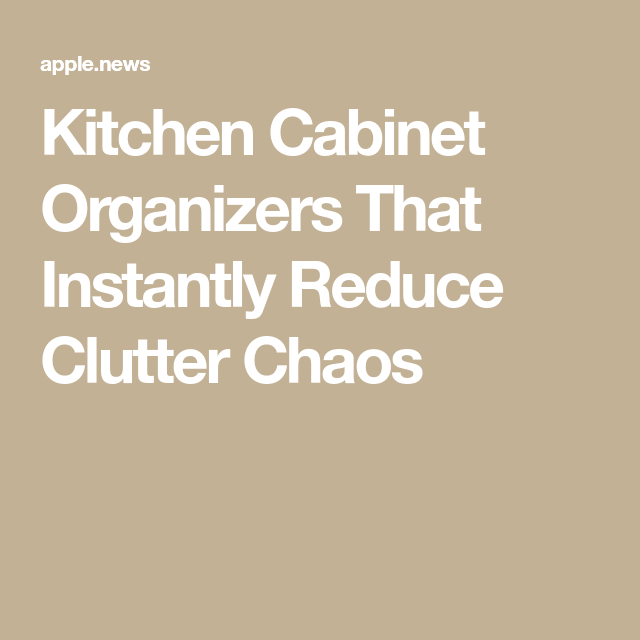 Kitchen Cabinet Organizers That Instantly Reduce Clutter Chaos — HGTV #cabinetorganizers Kitchen Cabinet Organizers That Instantly Reduce Clutter Chaos #cabinetorganizers