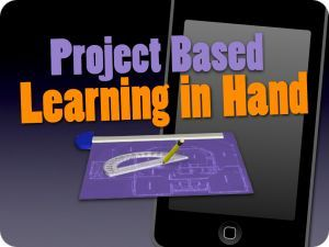Project Based learning in Hand - Tony Vincent