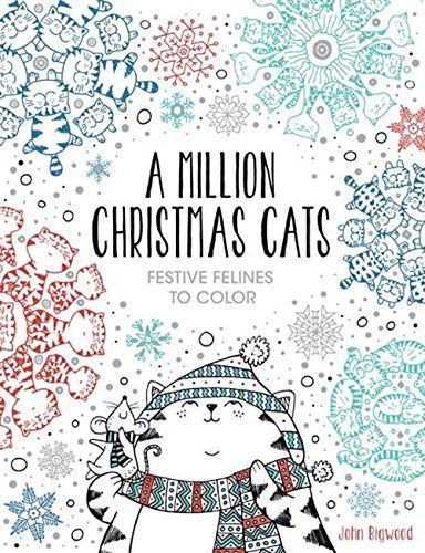 A Million Christmas Cats: Festive Felines to Color by Joh ...