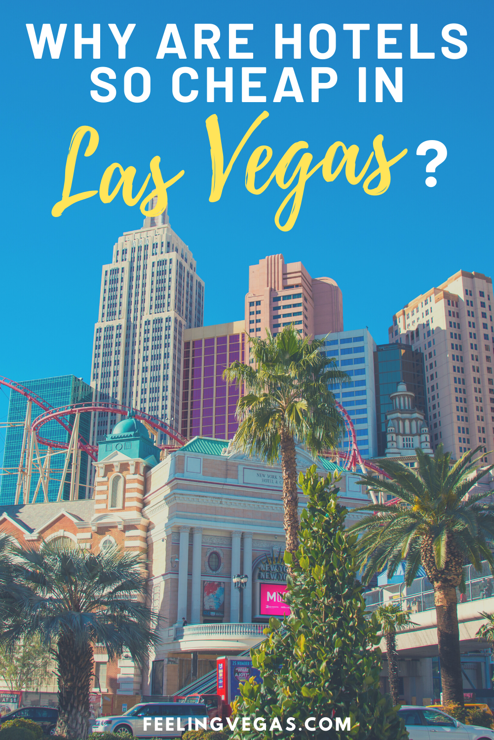 Why Are Hotels In Las Vegas Cheap The Real Deal In 2020 Las