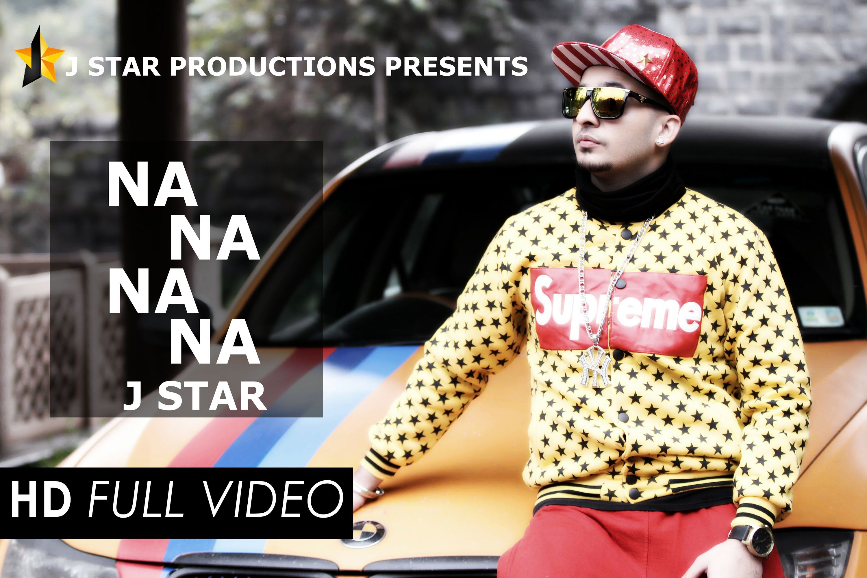 Na Na Na Na J Star Full Official Video Latest Punjabi Song 2015 J Star Songs Dj Songs