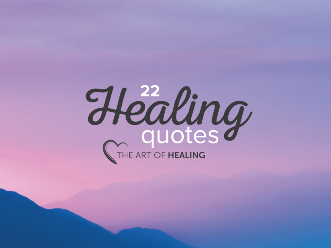 22 Healing Quotes to Inspire You on Your Healing Journey