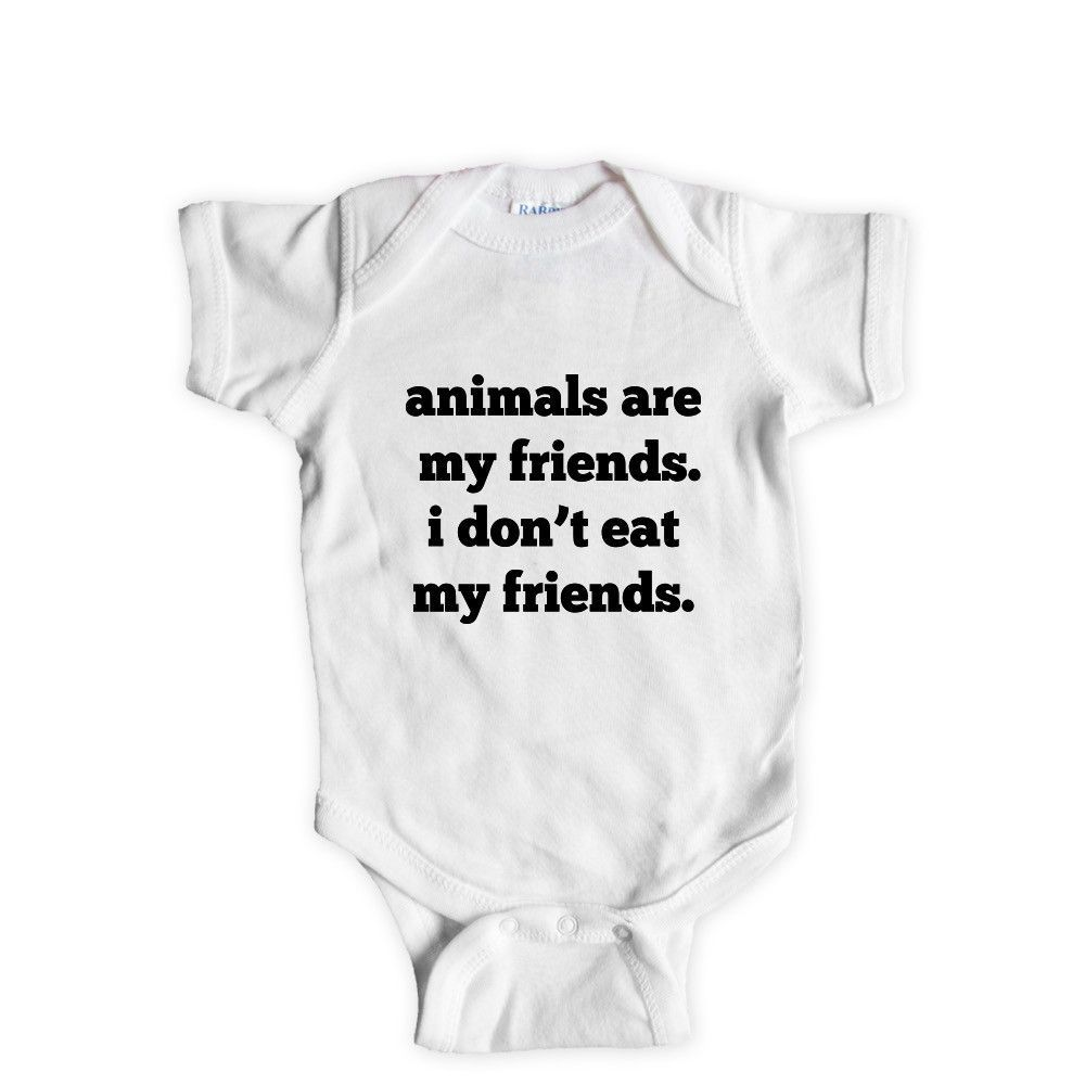 Animals Are My Friends I Don T Eat My Friends Animal Lover Vegetarian Vegetarians Vegans Food Hungry Sgal8 Baby Onesie Tee Baby Onesies Kids Fathers Kids