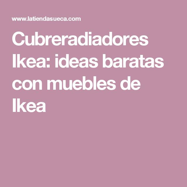 Cubreradiadores ikea ideas baratas con muebles de ikea - Como hacer cubreradiadores ...