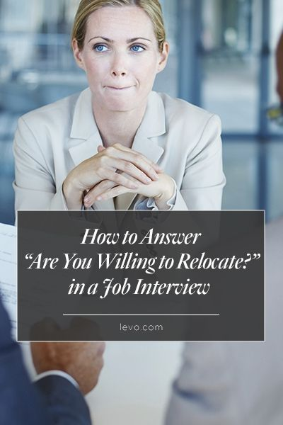 Tips for the \u201cAre You Willing to Relocate?\u201d Interview Question