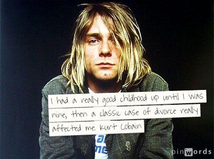Kurt Cobain Quote Kurt Cobain Pinterest Kurt Cobain Kurt