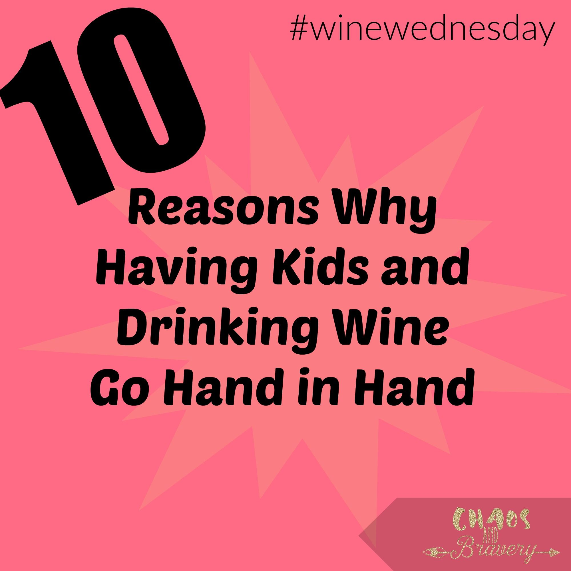 10 Reasons Why Having Kids And Drinking Wine Goes Hand In Hand Wine Drinks Drinking Wine