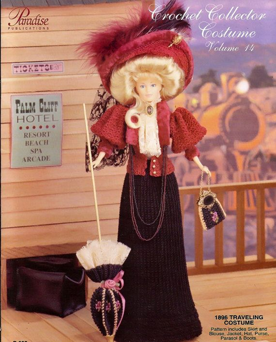 Crochet Collector Costume Volume 14 / 1896 Traveling Costume  / Fashion Doll  Crochet Pattern P-025