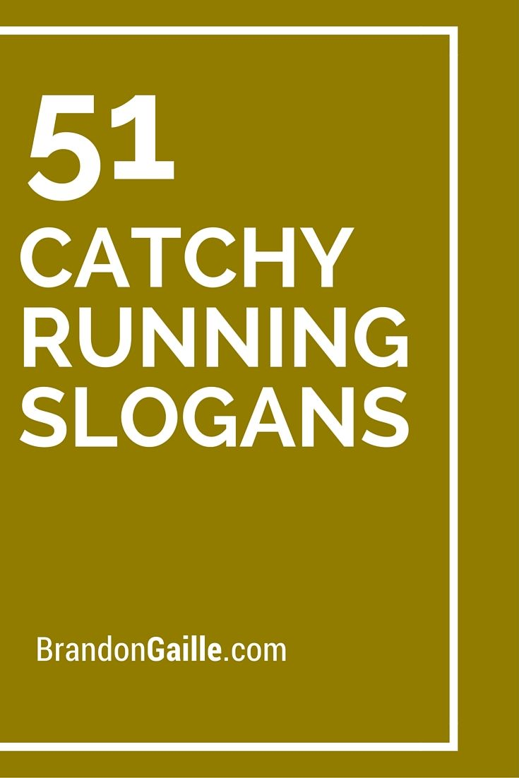 51 good and catchy running slogans