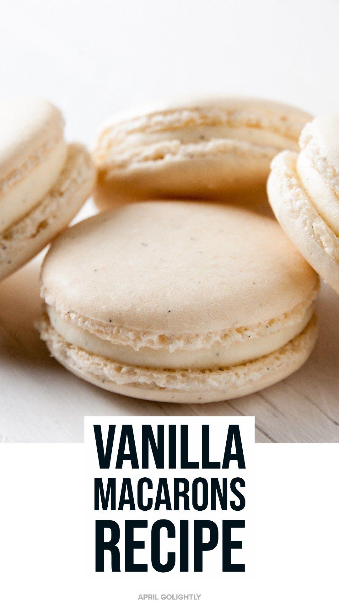 Vanilla Macarons Recipe - Easy French Macarons You