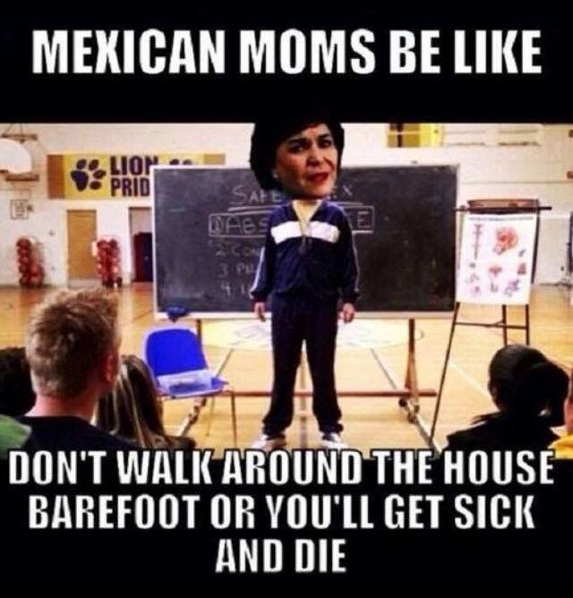 My mom, always | Mexican jokes, Mexican moms, Mexican