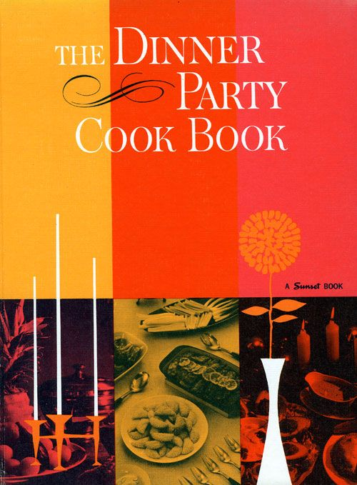 The Dinner Party Cook Book - a Sunset book, 1962. Cover features a classic color play from the era.