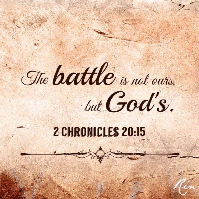 """""""...Jehová os dice así: No temáis ni os amedrentéis delante de esta multitud tan grande, porque no es vuestra la guerra, sino de Dios."""" 2 Cronicas 20:15b"""