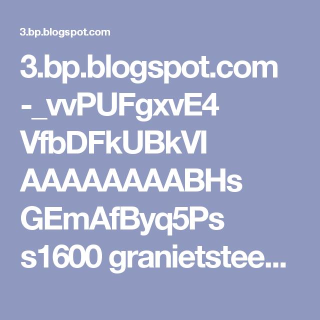 3.bp.blogspot.com -_vvPUFgxvE4 VfbDFkUBkVI AAAAAAAABHs GEmAfByq5Ps s1600 granietsteek%2B2.png