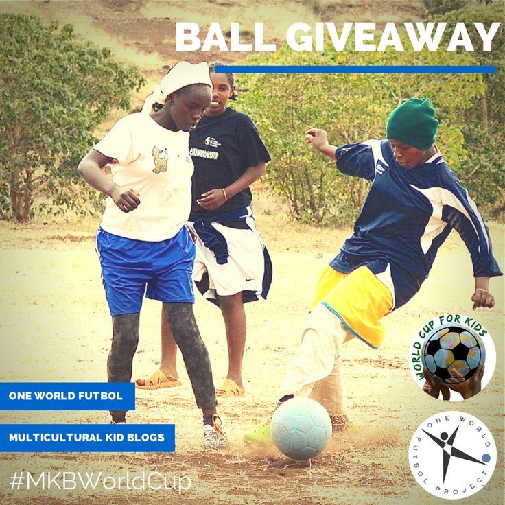 Mkb One World Futbol World Cup Giveaway Help Needy Kids Worldwide With The Power Of Play Multicultural Kid Blogs Kids Giveaway Bilingual Children Helping Needy