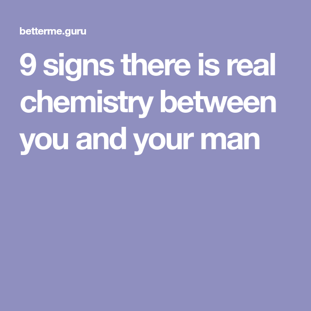 What is good chemistry between a man and woman