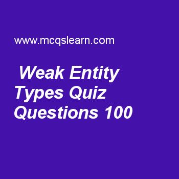 Learn quiz on weak entity types, DBMS quiz 100 to practice  Free