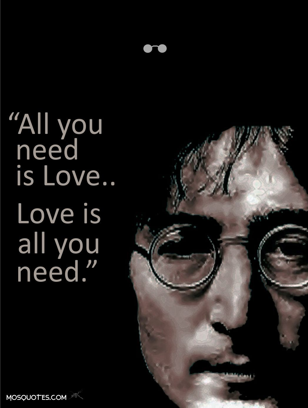 John Lennon Quotes About Love All You Need Is Love Love Is All You Need Mosquotes John Lennon Quotes Love Quotes All You Need Is Love