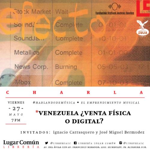 27 de Mayo en Librería Lugar Común La Fundación Nuevas Bandas, Cerveza Zulia y la Librería Lugar Común presentan el penúltimo de sus conversatorios orientados a distintos aspectos de la industria musical en Venezuela con una edición centrada en el dilema de la música moderna: ¿venta de música en físico o en digital? Para esta …