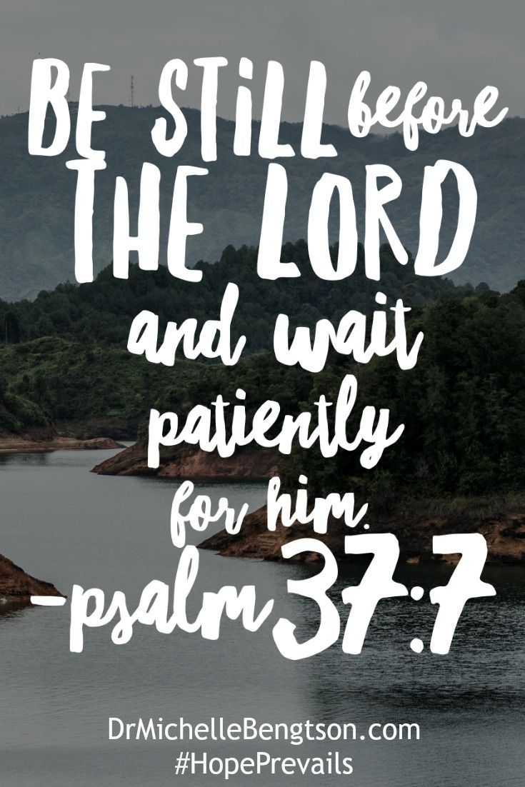 Christian Inspirational Quotes Be Still Before The Lord And Wait Patiently For Himpsalm 377