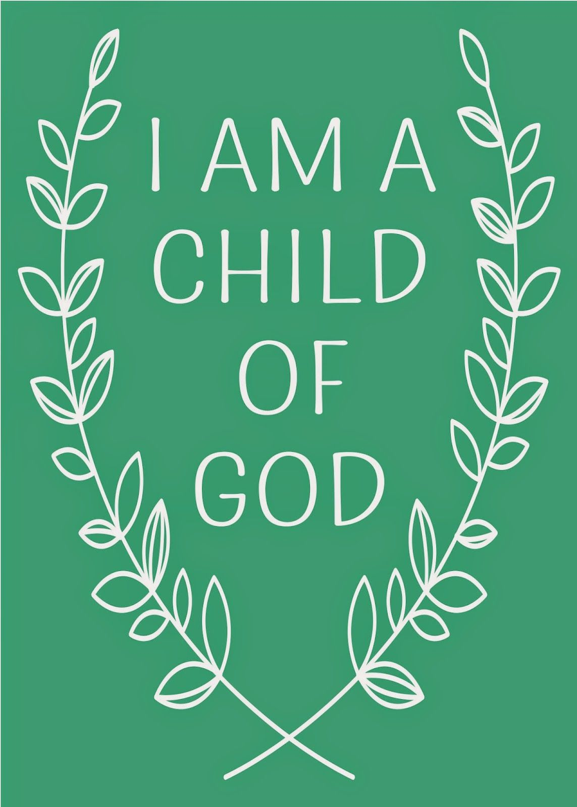 Free i am a child of god printable blog pinterest child