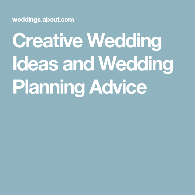 Creative Wedding Ideas and Wedding Planning Advice