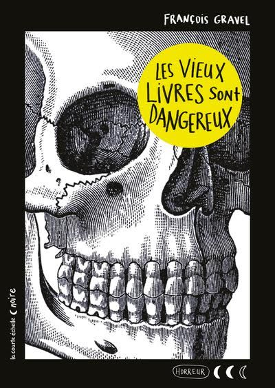 Les Vieux Livres Sont Dangereux De Francois Gravel