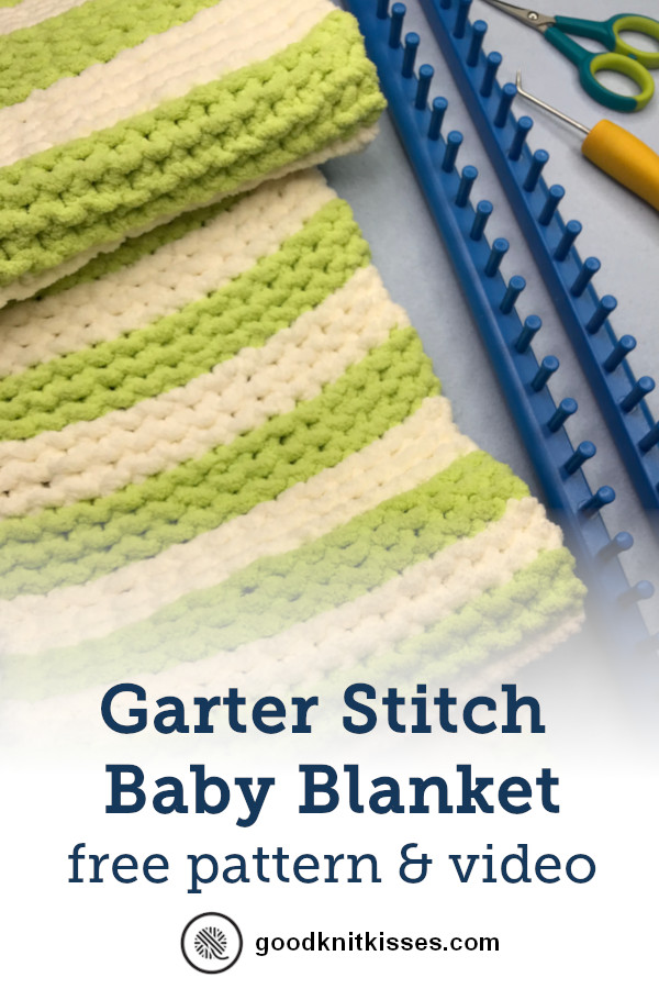 Garter Stitch Baby Blanket | Loom Knit | GoodKnit Kisses #loomknitting