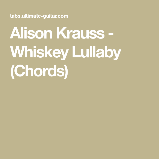 Alison Krauss Whiskey Lullaby Chords Ukulele Songs Pinterest