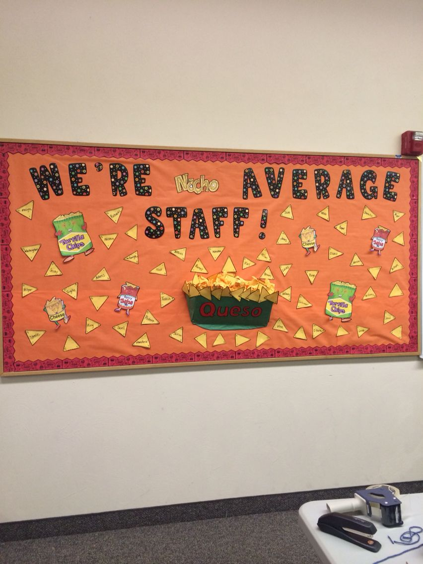Nacho Average Classroom Staff Fun Idea Bulletin Board