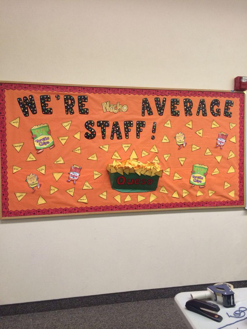 Nacho Average Classroom Staff Fun Idea Bulletin Board