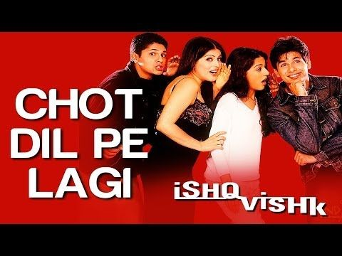 Chot Dil Pe Lagi - Ishq Vishk | Shahid Kapoor & Shehnaz Treasury | Alisha Chinai & Kumar Sanu - YouTube