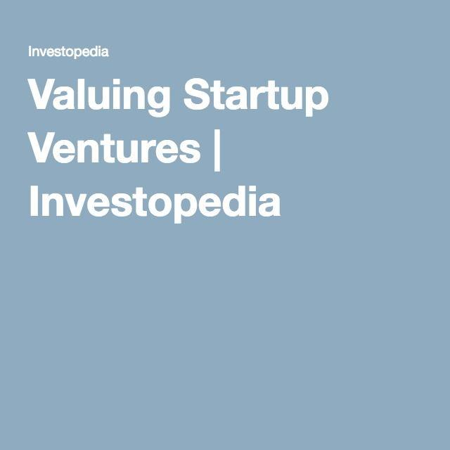 Valuing Startup Ventures | Investopedia