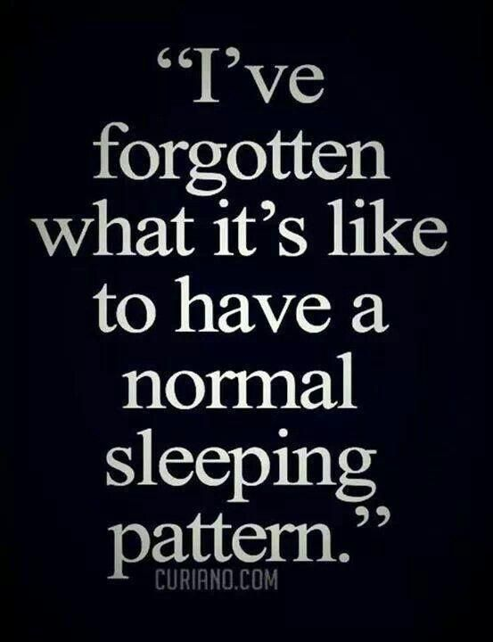 Normal sleeping pattern? What is that??